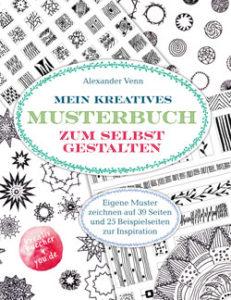 Mein kreatives Musterbuch zum selbst Gestalten: Muster zeichnen